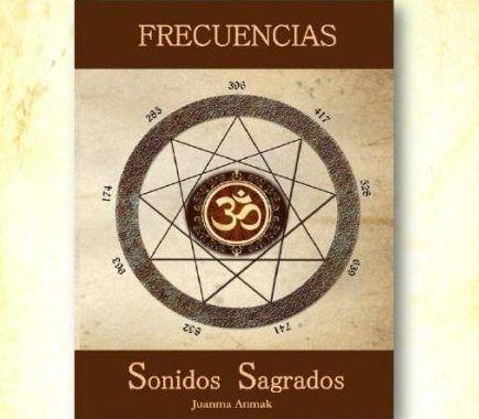 Frecuencias y Sonidos Sagrados - Juanma Anmak